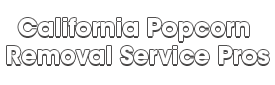 California Popcorn Removal Service Pros_wht-We offer professional popcorn removal services, residential & commercial popcorn ceiling removal, Knockdown Texture, Orange Peel Ceilings, Smooth Ceiling Finish, and Drywall Repair